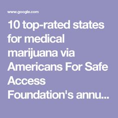 10 top-rated states for medical marijuana via Americans For Safe Access Foundation's annual list