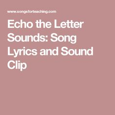 Echo the Letter Sounds: Song Lyrics and Sound Clip