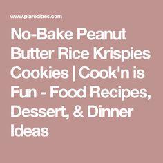 No-Bake Peanut Butter Rice Krispies Cookies | Cook'n is Fun - Food Recipes, Dessert, & Dinner Ideas