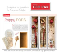 Love the painted poppy pods in the memorial boxes by Michelle Ward, featured in Somerset Studio Jul/Aug 2011. Thinking about pods around there that have been attracting me...