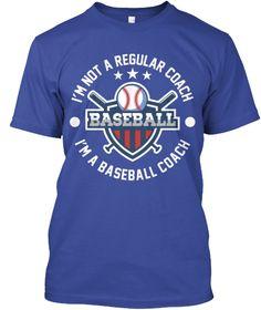 I'm Not A Regular Coach Baseball I'm A Baseball Coach Deep Royal T-Shirt Front