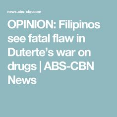 OPINION: Filipinos see fatal flaw in Duterte's war on drugs |  ABS-CBN News