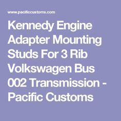 Kennedy Engine Adapter Mounting Studs For 3 Rib Volkswagen Bus 002 Transmission - Pacific Customs