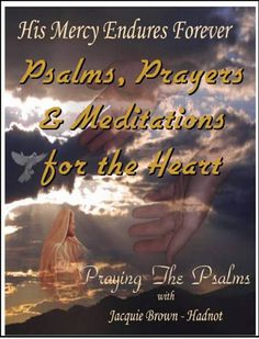 His Mercy Endures Forever: Psalms Prayers and Meditations for the Heart