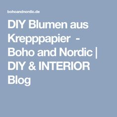 DIY Blumen aus Krepppapier  - Boho and Nordic | DIY & INTERIOR Blog