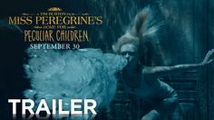 Miss Peregrine's Home for Peculiar Children | Official Trailer 2 [HD] | ...