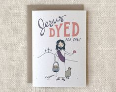 easter card jesus dyed for you