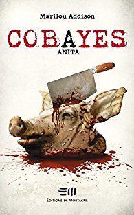 Cobayes, Anita par Marilou Addison