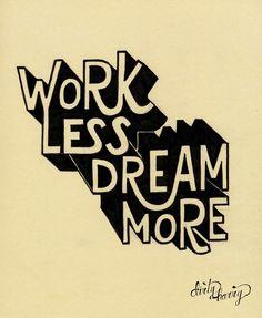 Work less dreams more - www.dirtyharry.es