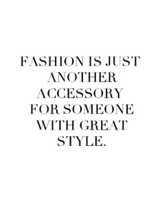 better have style than be fashionable.