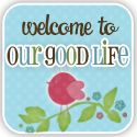 Our Good Life-foster mom, homeschool family, pastor's wife