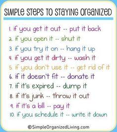 Organize my house.
