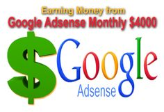 I will give you special method of earning money from Google Adsense 4000 Doller