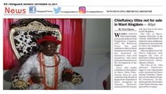 Chieftaincy titles not for sale in Warri Kingdom Ariyo  By Vera Opene WARRIDELTA State-based rights activist and stalwart of All Progressives Congress APC Mr. Robinson Ariyo has said chieftaincy titles in Warri Kingdom are not for sale but bestowed on illustrious sons and daughters who have dedicated themselves to the development of the kingdom.  Ariyo who spoke yesterday at Olus palace in Warri Delta State shortly after he was conferred with the title of Egogo Iwere (Speaker) of Warri…