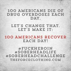 """The Washington Post states, """"100 Americans die of drug overdoses each day… accounting for more deaths than traffic fatalities or gun homicides and suicides.""""  Let's change that.   The Force Clothing wants that statistic to read:  """"100 Americans RECOVER everyday.""""  Let's come together. Let's understand the struggle. Let's support each other.   A way to do that … is by accepting The Soberhead Challenge in support of National Recovery Month!  Check out Facebook.com/SoberheadChallenge and JOIN…"""