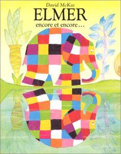 Elmer encore et encore - David McKee