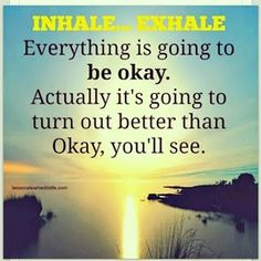 Inhale through your nose and Exhale through your mouth everything is going to be MORE then OK! You will see! Lessons Learned In Life, Life Lessons, It Will Be Ok Quotes, John Wilson, Cyndi Spivey, Everything Will Be Ok, Grace Beauty, Inhale Exhale, Fashion For Women Over 40