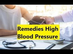 Remedies High Blood Pressure - How to Lower Blood Pressure Quickly