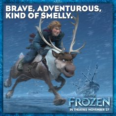 These traits apply to both Kristoff and Sven. Do they remind you of someone you know?