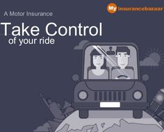 Just plan your Motor insurance well in advance for taking control of you ride.