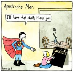 Please don't overuse apostrophes, or Apostrophe Man will find you (Writing Humor « The Daily Word)