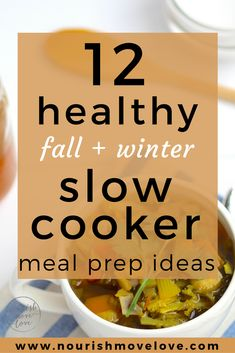 12 Healthy, Meal Prep Slow Cooker Recipes for Fall + Winter | www.nourishmovelove.com