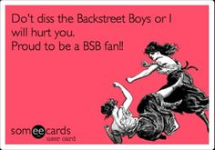 Member of the Backstreet Army since 1993!