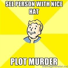 See person with nice hat Plot murder | Fallout 3