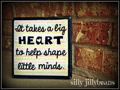 Teacher Quote  It takes a big heart to help by sillyjillybeans, $20.00
