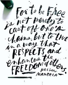 For to be free is not merely to cast off one's chains, but to live in a way that respects and enhances the freedom of others. - Nelson Mandela. pic by @alimakesthings✨