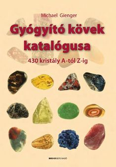 Michael Gienger: Gyógyító kövek katalógusa by Bioenergetic Kiadó - issuu Chakra Stones, Make It Simple, Minerals, Crystals, Health, How To Make, Mandala, Medical, Yoga