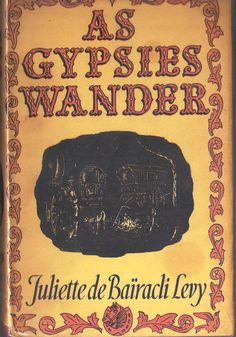As Gypsies Wander Juliette de Bairacli Levy