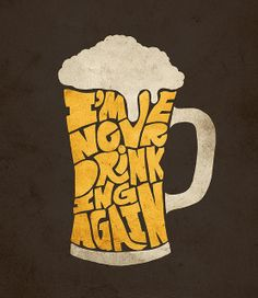 Never Drinking Again by Jay Roeder, via Flickr