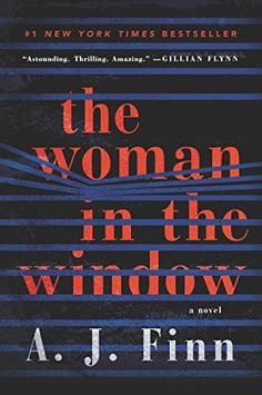 23 new books worth reading in 2018, including The Woman in the Window by A. J. Finn. These are some of the year's best fiction books.