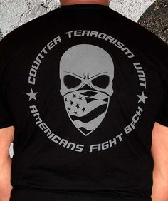 Our Stateside Counter Terrorism Unit Shirt with American Warrior image on the back... The terrorists have been bringing the fight to us. Some believe that more and more of them are entering our countr