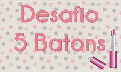 Vamos começar o #Desafio5Batons ?! http://wp.me/p1x69g-1ua