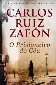 O Prisioneiro do Céu *!!* Carlos Ruiz Zafón