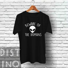Beware of the humans inspired Tshirt Unisex Tops