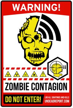 I will print out many of these and hang them where there are zombies to warn people.