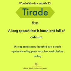 Tirade: A long speech that is harsh and full of criticism. The Words, Root Words, Weird Words, Words To Use, Interesting English Words, Unusual Words, Learn English Words, Advanced English Vocabulary, English Vocabulary Words