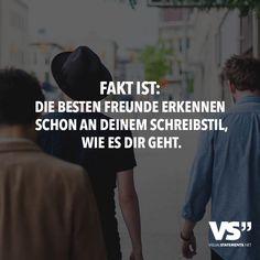 FAKT IST: DIE BESTEN FREUNDE ERKENNEN SCHON AN DEINEM SCHREIBSTIL, WIE ES DIR GEHT.