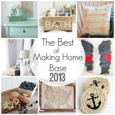 The Best of Making Home Base 2013 - Readers favorite projects!