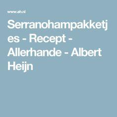 Serranohampakketjes - Recept - Allerhande - Albert Heijn
