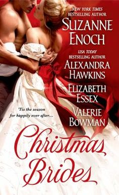 """""""Christmas Brides,"""" romantic stories by Suzanne Enoch, Alexandra Hawkins, Elizabeth Essex, and Valerie Bowman. Check it out at the Carol Stream Public Library."""