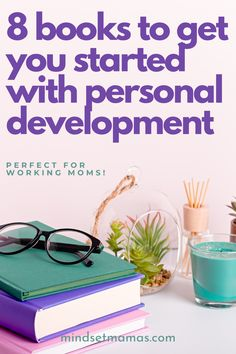 Where do you even start with personal development? Mindset Mamas recommends 8 insightful books to help you get started or continue on your self development journey. #mindsetmamas #personaldevelopmentbooks #selfdevelopment