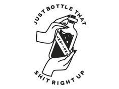 I'll just bottle that shit right up, thanks ✋ #rebelcircus #bottle #emotions #nope #evil