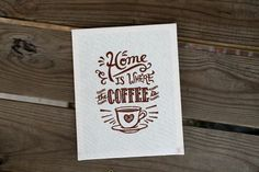 Home Is Where The Coffee Is Embroidered Art