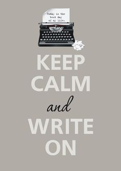 Keep Calm and Write On... my students could use this mantra after they've done their first scoring of WV Writes.  :-P