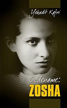 Codename: Zosha: A Woman Fighter Against the Nazis (World War 2 Memories) by Yehudit Kafri http://www.amazon.com/dp/B00PLUSYHU/ref=cm_sw_r_pi_dp_Qu45vb1KW4X7M