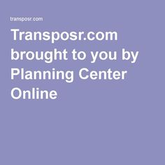 Transposr.com brought to you by Planning Center Online   free and easy way to transpose an mp3